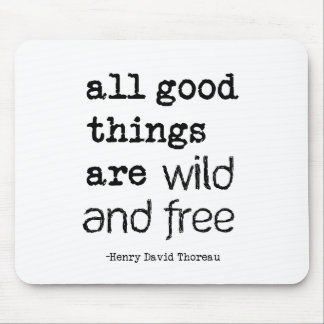 All Good Things Are Wild and Free Mouse Pad