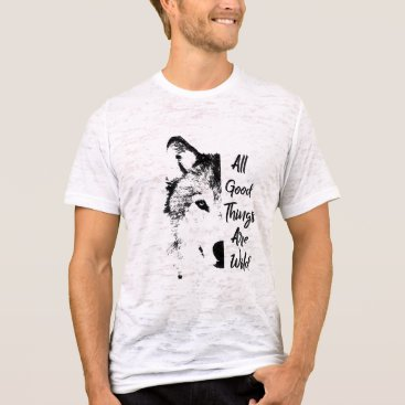 Beach Themed All Good Things Are Wild T-Shirt