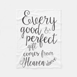 All Good things Come From Heaven Above Fleece Blanket