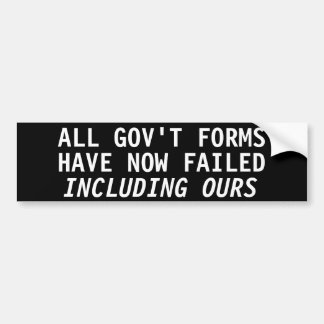 All gov't forms have now failed including ours car bumper sticker