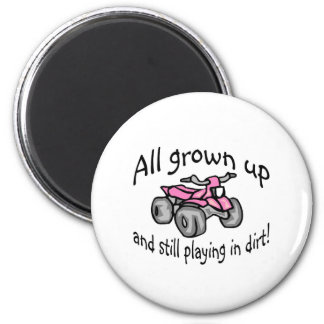All Grown Up And Still Playing In Dirt Girls Quad 2 Inch Round Magnet