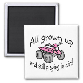 All Grown Up And Still Playing In Dirt Girls Quad 2 Inch Square Magnet