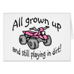All Grown Up And Still Playing In Dirt Girls Quad Card