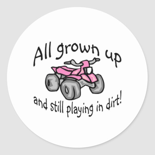 All Grown Up And Still Playing In Dirt Girls Quad Stickers