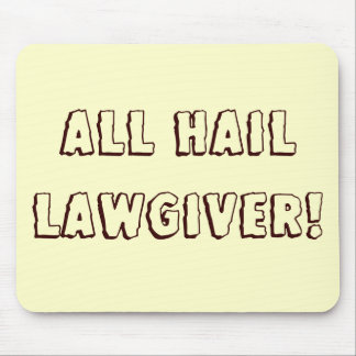 All Hail Lawgiver! Mouse Pad