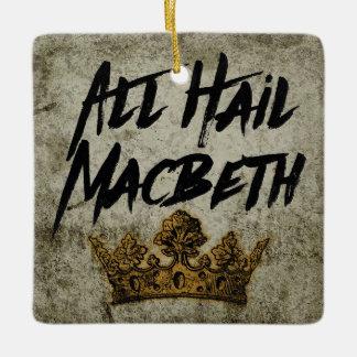 All Hail Macbeth Ceramic Ornament