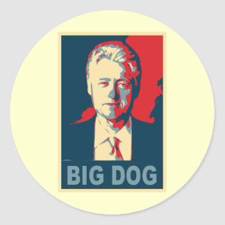 All Hail the Big Dog!  Bill Clinton Products Classic Round Sticker