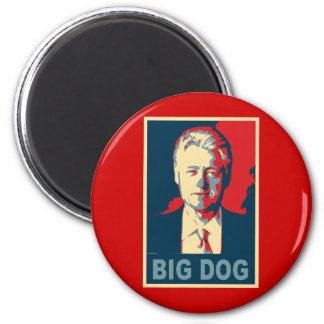 All Hail the Big Dog!  Bill Clinton Products Magnet