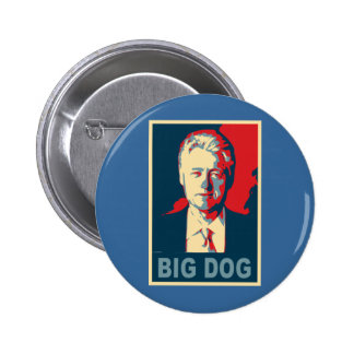 All Hail the Big Dog!  Bill Clinton Products Pinback Button