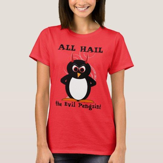 All Hail the Evil Penguin™ Shirt
