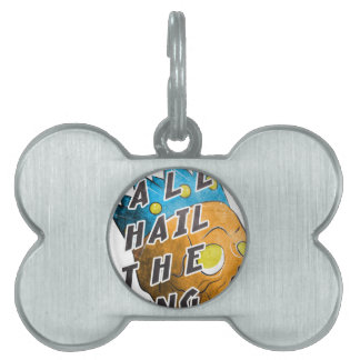 All Hail The King Pet Tags