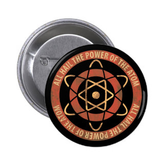 All Hail the Power of the Atom 1950s Logo Pinback Button