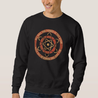 All Hail the Power of the Atom Vintage Logo Sweatshirt
