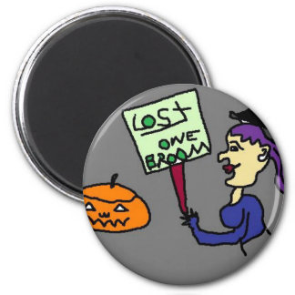 All Hallows Eve and No Broom! 2 Inch Round Magnet