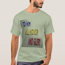 All Honor and Glory T-Shirt
