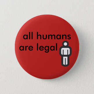 all humans are legal pinback button