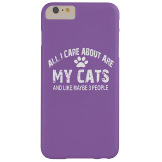 All I care about ARE my CATS ! Barely There iPhone 6 Plus Case