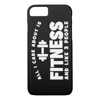 All I Care About Is Fitness - Funny Fitness iPhone 7 Case
