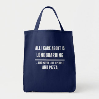 All I Care About Is Longboarding Sports Grocery Tote Bag