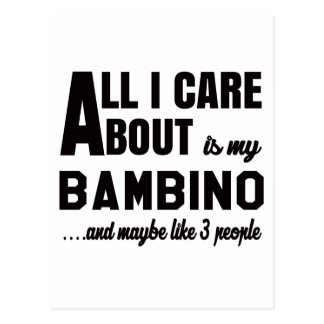 All i care about is my Bambino. Postcard