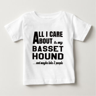 All i care about is my Basset Hound. T-shirts