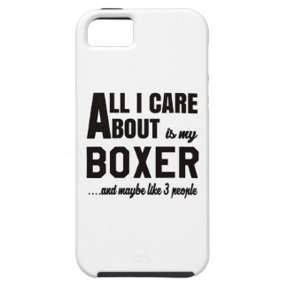 All i care about is my Boxer. iPhone 5 Case