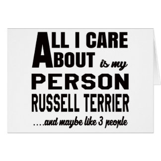 All i care about is my Parson Russell Terrier. Greeting Card