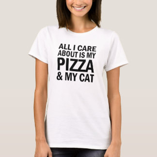All I care about is my Pizza and my cat funny T-Shirt