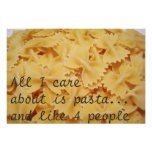 All I Care About Is Pasta And Like 4 People Poster