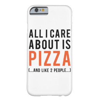 All i care about is pizza (and like 2 people) barely there iPhone 6 case