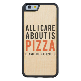 All i care about is pizza (and like 2 people) carved maple iPhone 6 bumper case