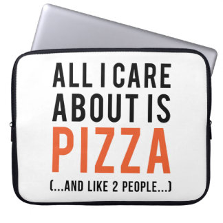 All i care about is pizza (and like 2 people) computer sleeve