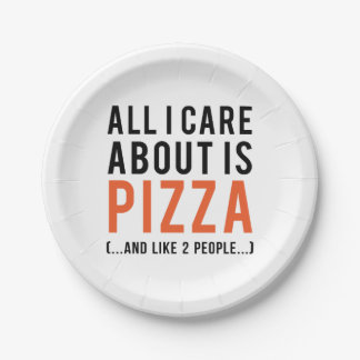 All i care about is pizza (and like 2 people) paper plate