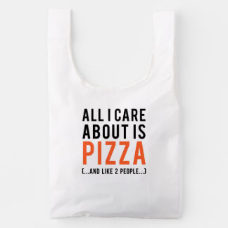 All i care about is pizza (and like 2 people) reusable bag