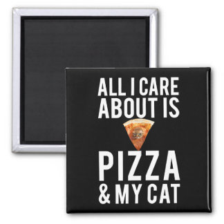 All i care about is pizza & my cat 2 inch square magnet
