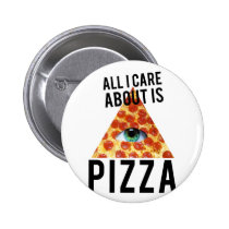 pizza, cat, funny, humor, bizarre, illuminati, peperonni, crazy, animal, food, geometric, cool, stupid, dumb, internet meme, pyramid, fun, memes, button, Button with custom graphic design