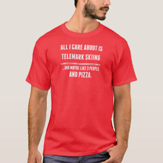 All I Care About Is Telemark Skiing Sports T-Shirt