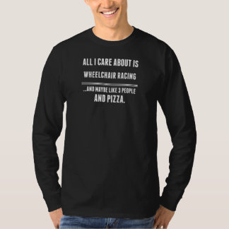 All I Care About Is Wheelchair Racing Sports Shirt