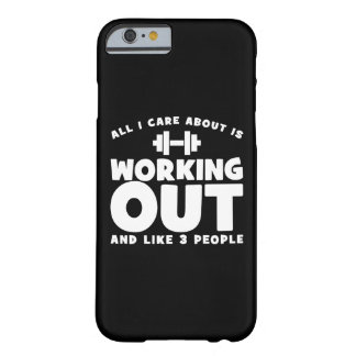 All I Care About Is Working Out - Novelty Fitness Barely There iPhone 6 Case