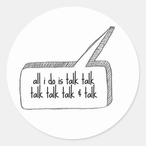 All I do is talk talk talk Sticker