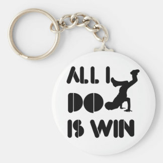 All I Do Is Win At Break dance Keychain
