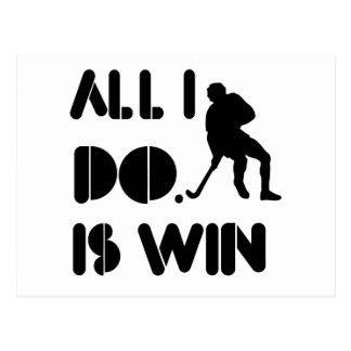 All I Do Is Win At Fieldhockey Postcard