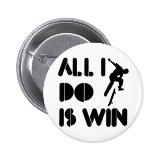All I Do Is Win At Skateboarding Pinback Buttons