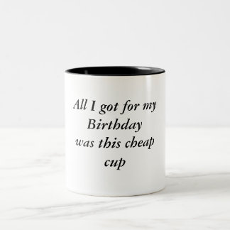 All I got for my Birthdaywas this cheapcup Two-Tone Coffee Mug