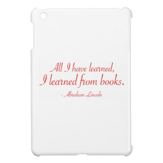 All I Have Learned, I Learned From Books iPad Mini Cases