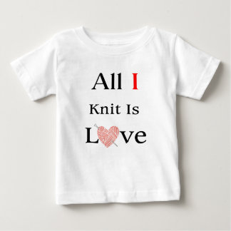 All I Knit Is Love Baby T-Shirt