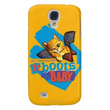 All I Need Are Boots Baby Galaxy S4 Cover by pussinboots at Zazzle