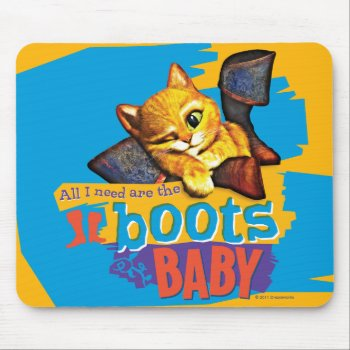 All I Need Are Boots Baby Mouse Pad by pussinboots at Zazzle
