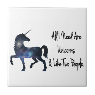 All I need Are Unicorns and Like Two People Tile