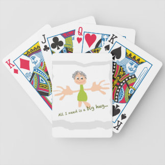 All I need is a big hug - Graphic and text Bicycle Playing Cards
